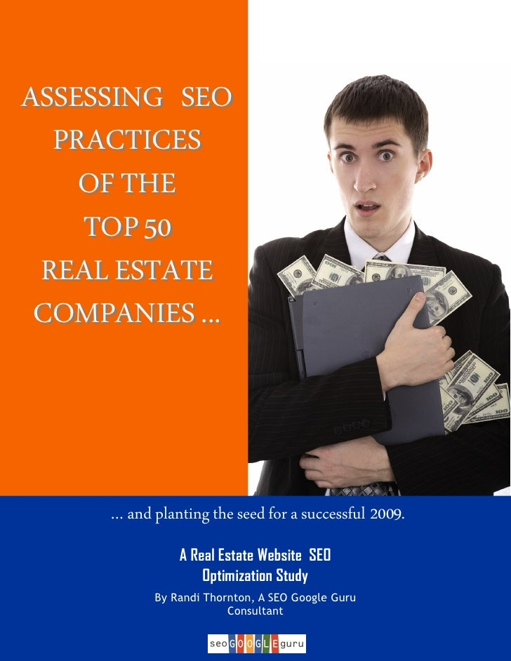 ASSESSING SEO   PRACTICES     OF THE     TOP 50  REAL ESTATE  COMPANIES ...         … and planting the seed for a successf...
