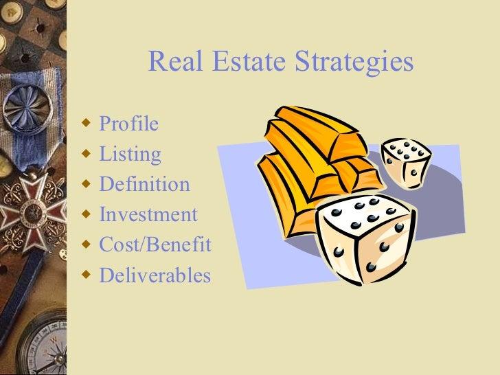 Real Estate Strategies <ul><li>Profile </li></ul><ul><li>Listing </li></ul><ul><li>Definition </li></ul><ul><li>Investment...