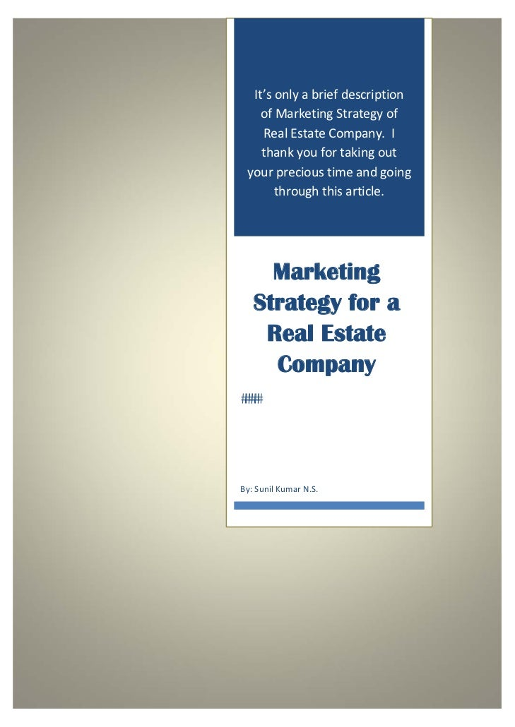 It's only a brief description             of Marketing Strategy of             Real Estate Company.  I        ...