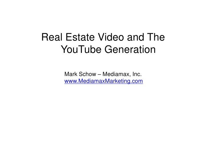 Real Estate Video & the YouTube Generation