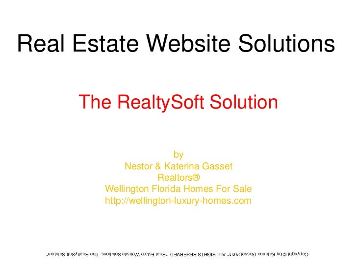 Real Estate Website Solutions<br />The RealtySoft Solution<br />by <br />Nestor & Katerina Gasset <br />Realtors® <br />We...