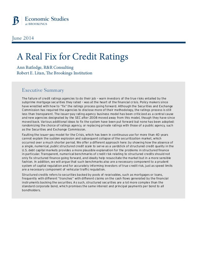 Executive Summary The failure of credit ratings agencies to do their job – warn investors of the true risks entailed by th...