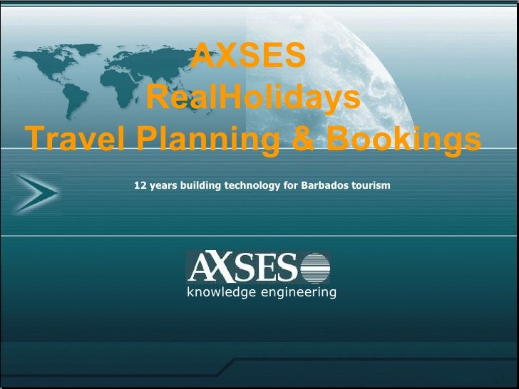 12 years building technology for Barbados tourism   knowledge engineering AXSES   RealHolidays Travel Planning & Bookings