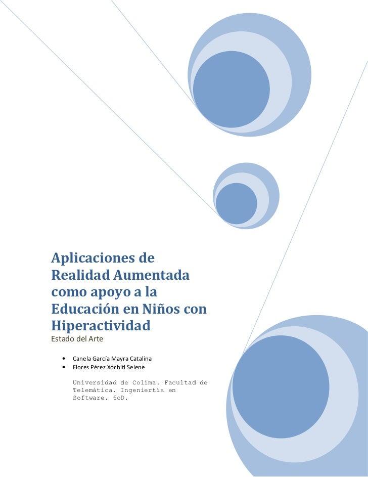 Aplicaciones deRealidad Aumentadacomo apoyo a laEducación en Niños conHiperactividadEstado del Arte   •   Canela García Ma...