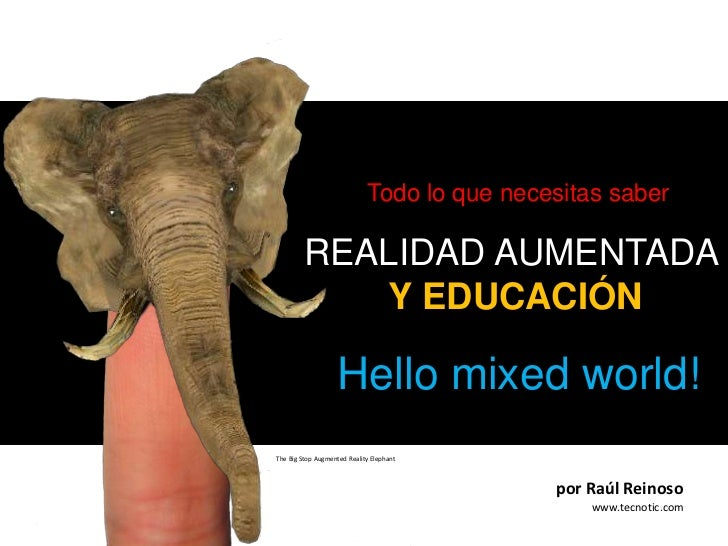 Realidad Aumentada y Educación - Hello mixed world!