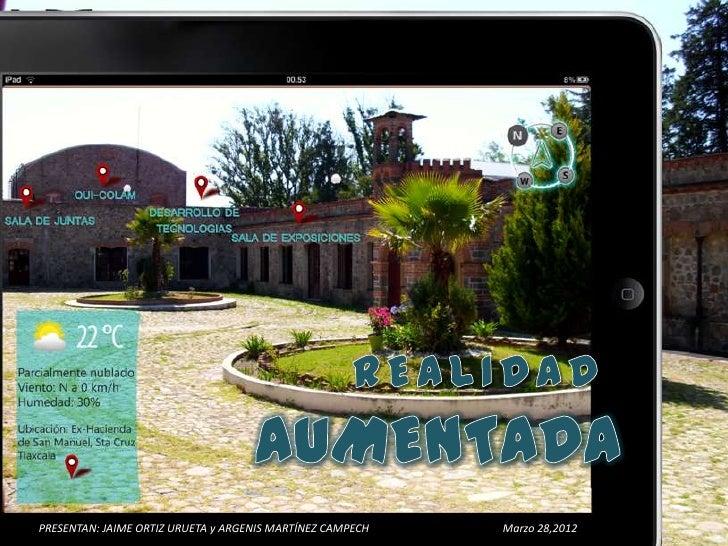 PRESENTAN: JAIME ORTIZ URUETA y ARGENIS MARTÍNEZ CAMPECH   Marzo 28,2012