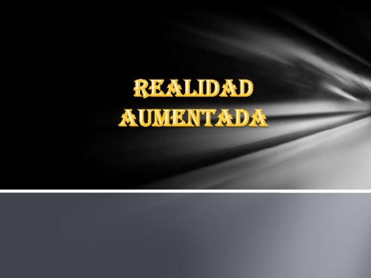 La realidad aumentada (RA) es el término que se usa para definir una visión directa o indirecta de un  entorno físico del ...