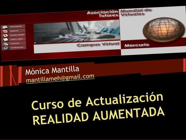 • La realidad aumentada (RA) es una tecnologíaque permite la interacción del usuario con elmundo físico y real que lo rode...