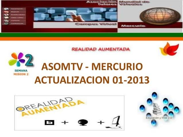 ASOMTV - MERCURIO ACTUALIZACION 01-2013