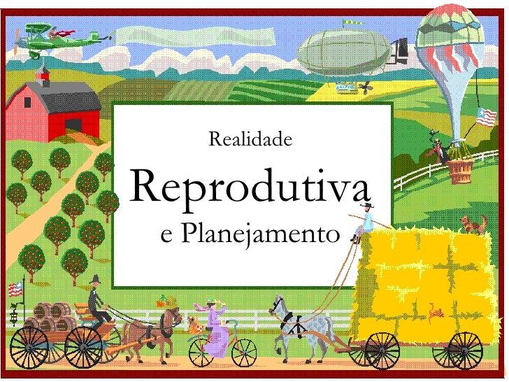 Realidade Reprodutiva e Planejamento de Fazenda