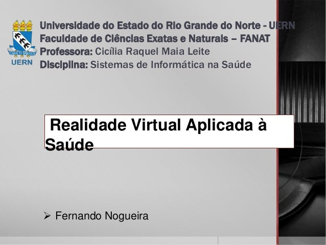Universidade do Estado do Rio Grande do Norte - UERN  Faculdade de Ciências Exatas e Naturais – FANAT  Professora: Cicília...