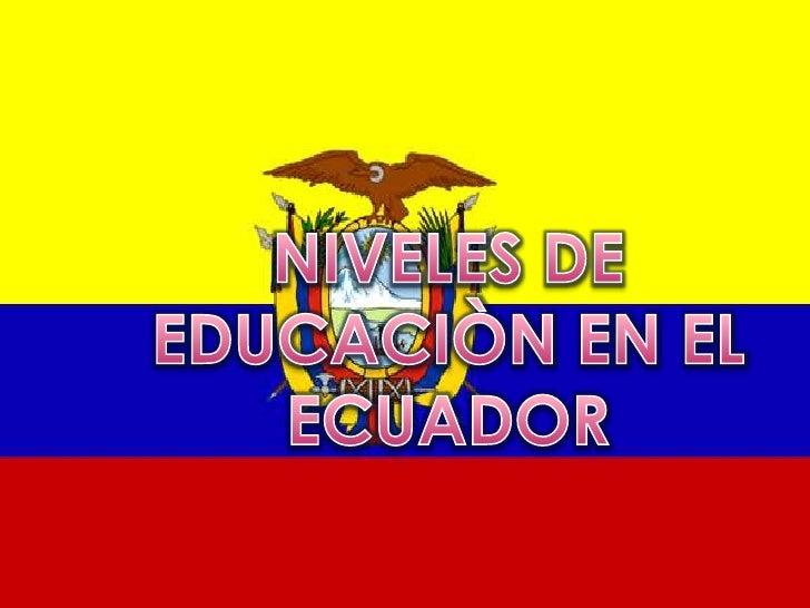 Realidad niveles de educaciòn en el ecuador