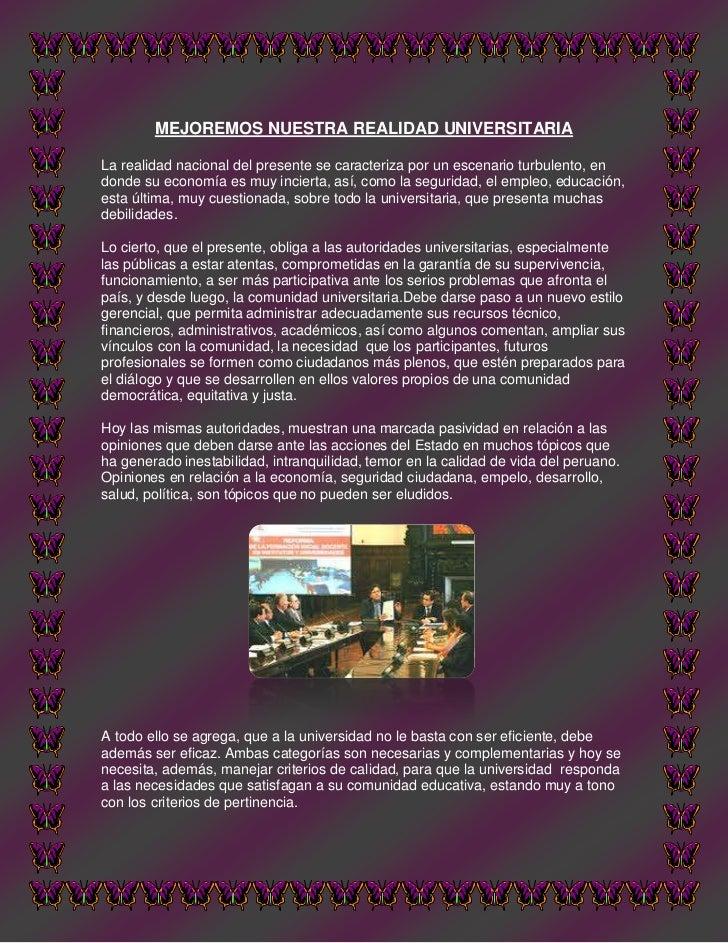MEJOREMOS NUESTRA REALIDAD UNIVERSITARIA<br />La realidad nacional del presente se caracteriza por un escenario turbulento...