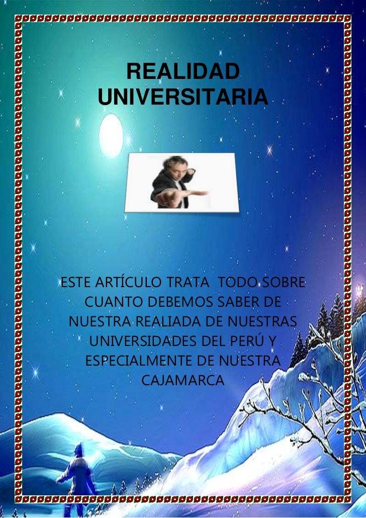 -1080135-928370REALIDAD UNIVERSITARIA<br />ESTE ARTÍCULO TRATA  TODO SOBRE CUANTO DEBEMOS SABER DE NUESTRA REALIADA DE NUE...