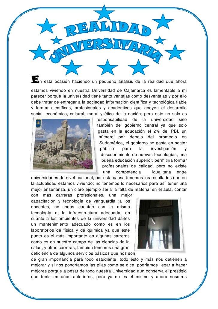 En esta ocasión haciendo un pequeño análisis de la realidad que ahoraestamos viviendo en nuestra Universidad de Cajamarca ...