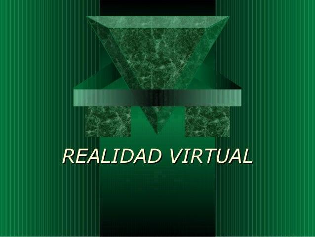 REALIDAD VIRTUALREALIDAD VIRTUAL
