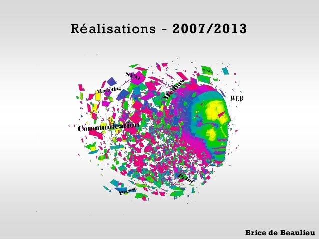 Réalisations - 2007/2013                       Brice de Beaulieu
