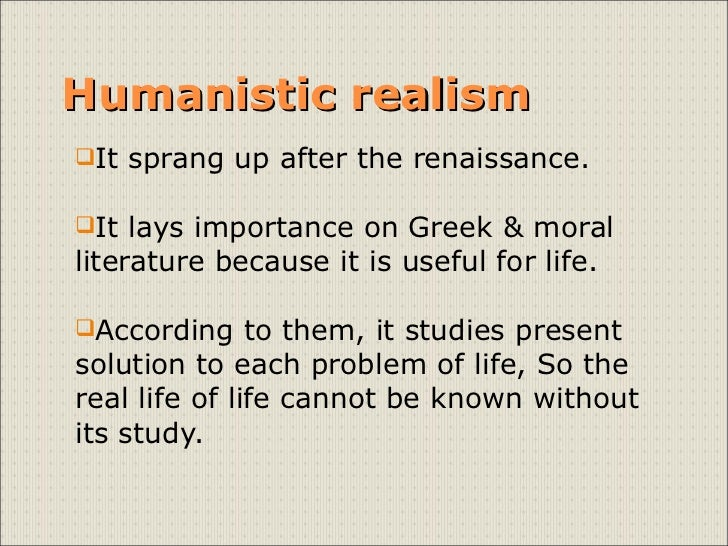Is humanist and realistic thinking the same thing?