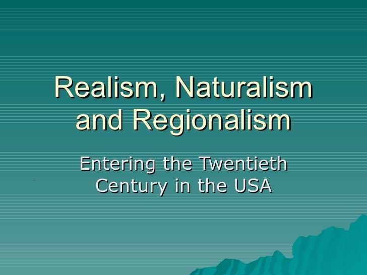 Realism, Naturalism And Regionalism