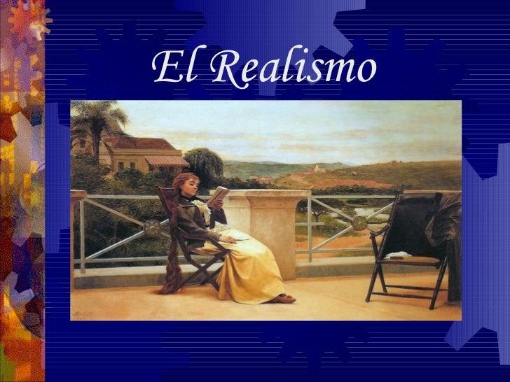 <ul>El Realismo </ul>