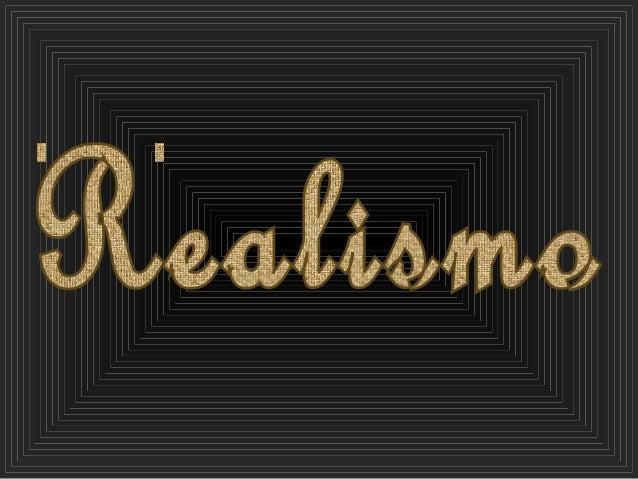 Realismo • Movimento do Séc. XIX, que tem início mais ou menos na década de 30. • Tem como marco associado o aparecimento ...