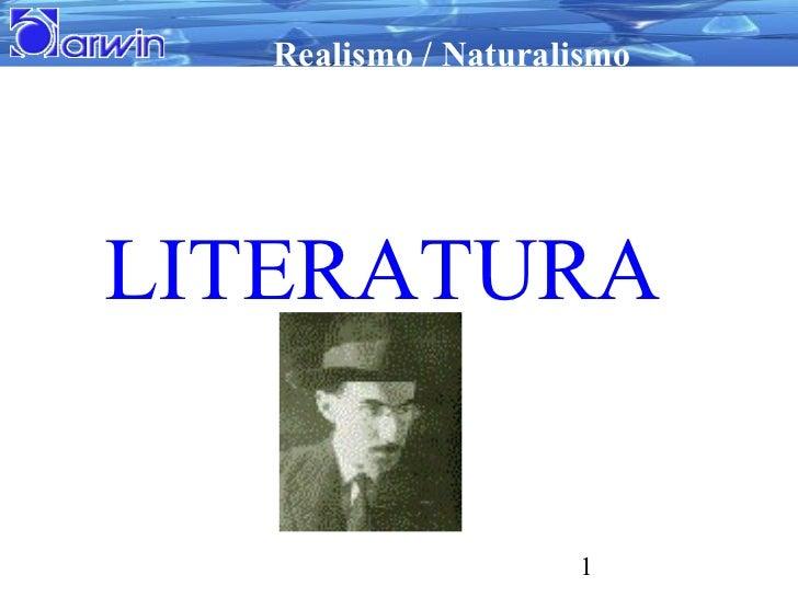 Realismo / NaturalismoLITERATURA                     1