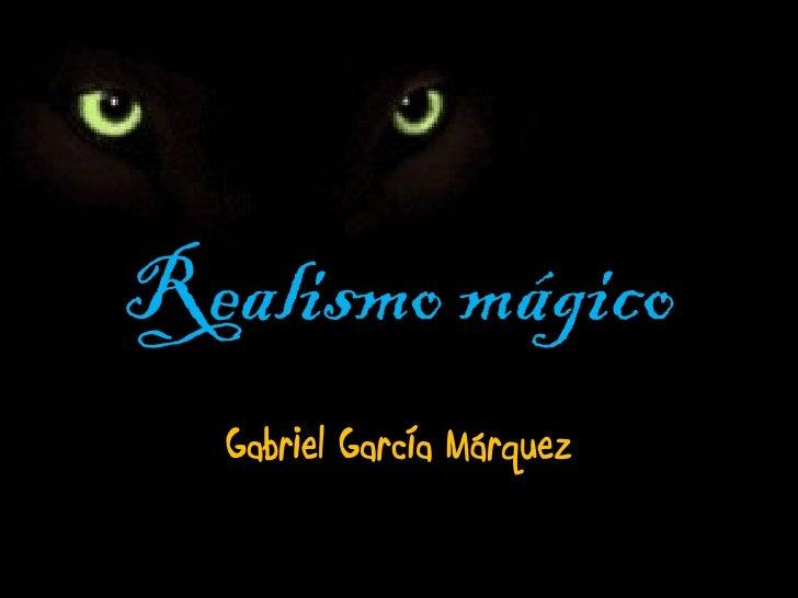 Realismo mágico  y García márquez