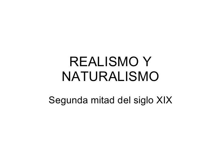 REALISMO Y NATURALISMO Segunda mitad del siglo XIX
