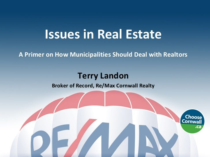 Issues in Real EstateA Primer on How Municipalities Should Deal with Realtors                    Terry Landon          Bro...