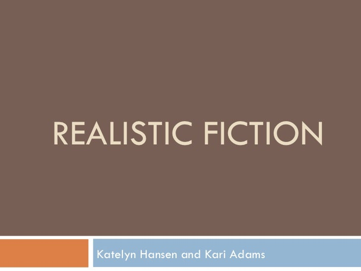 Realistic Fiction Story Realistic Fiction Katelyn