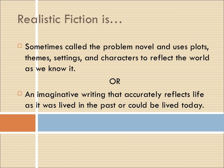Realistic Fiction Story Realistic Fiction Is…