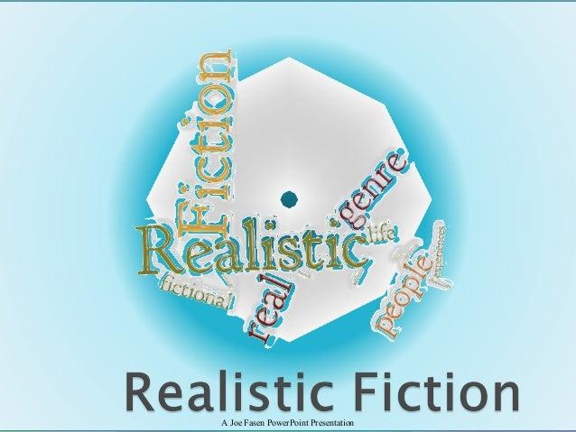 Realistic Fiction Realistic Fiction Genre a Joe