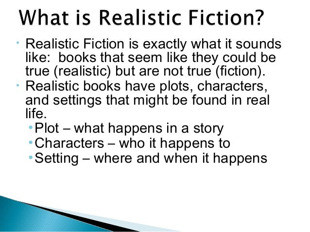 Realistic Fiction Story Realistic Fiction Consists of