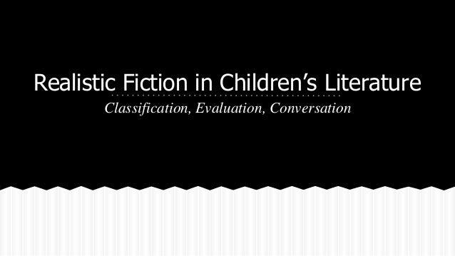 Realistic Fiction in Children's Literature Classification, Evaluation, Conversation