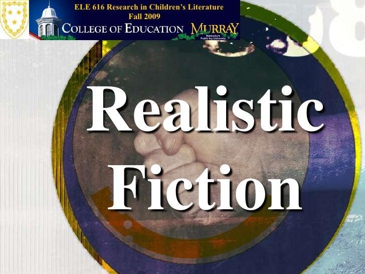 Fall 2009<br />ELE 616 Research in Children's Literature<br />RealisticFiction<br />