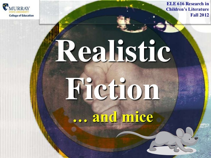 Realistic fiction . . .  and mice