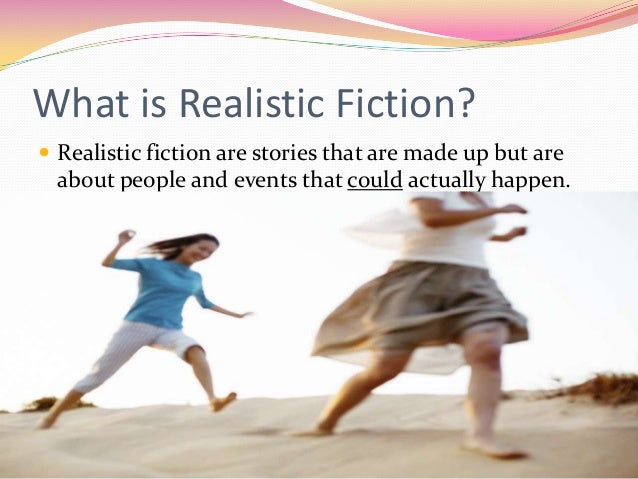 Realistic Fiction Story Realistic Fiction Are Stories