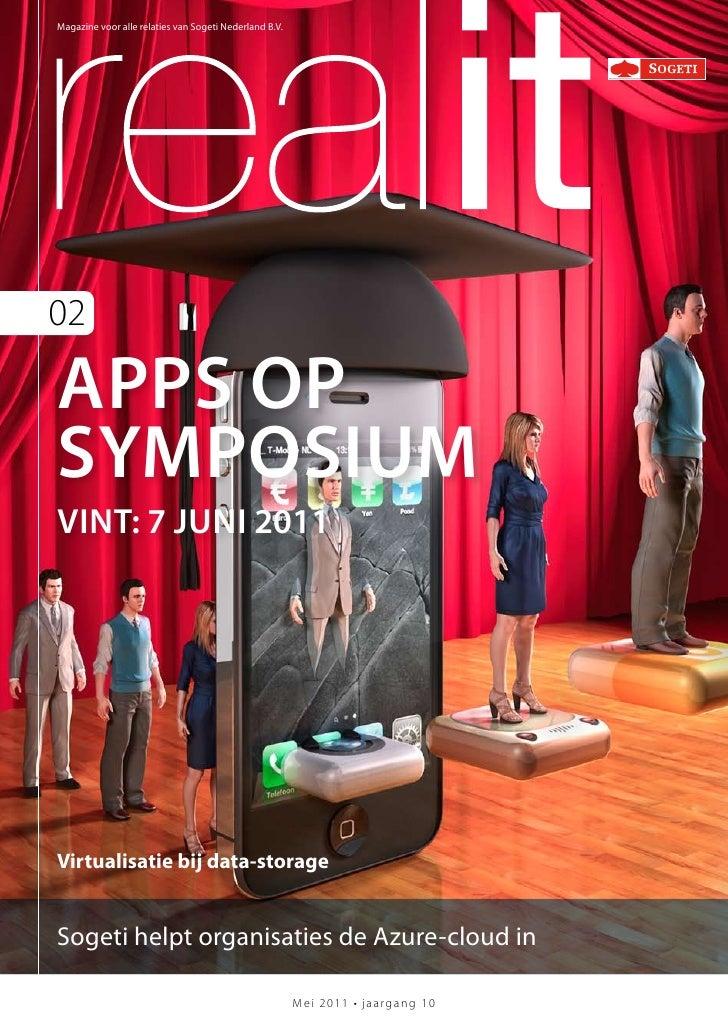 Magazine voor alle relaties van Sogeti Nederland B.V.02APPS OPSYMPOSIUMvInt: 7 jUnI 2011Virtualisatie bij data-storageSoge...