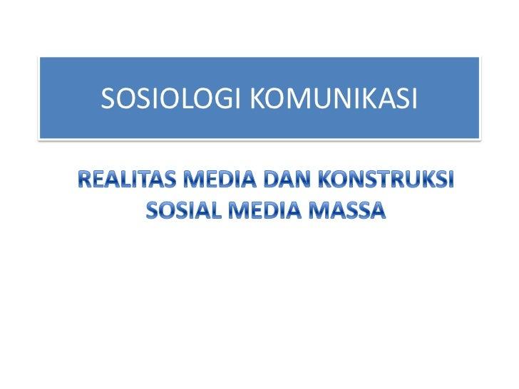 Realitas media dan konstruksi sosial media massa