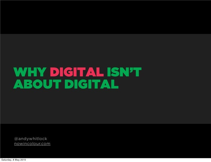 why digital isn't about digital