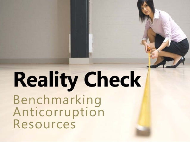 Reality CheckBenchmarkingAnticorruptionResources