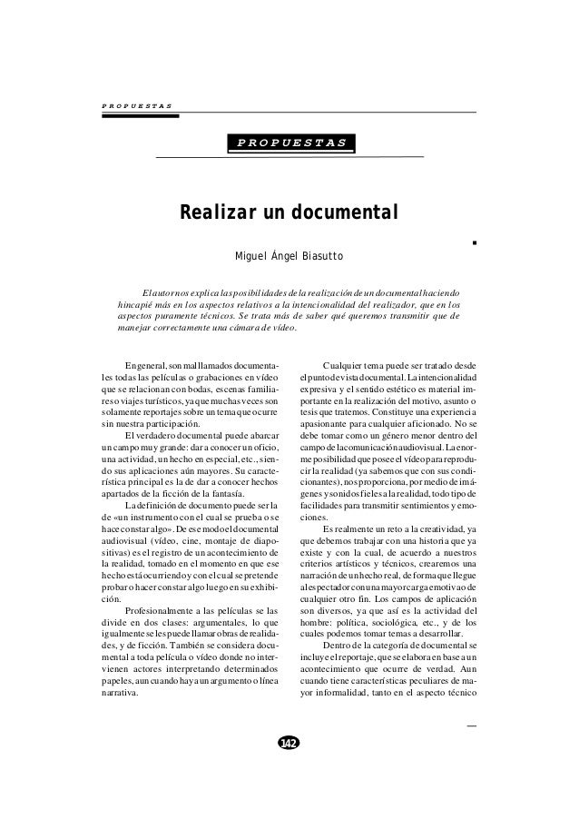 P R O P U E S T A S 142 P R O P U E S T A S Realizar un documental Miguel Ángel Biasutto Elautornosexplicalasposibilidades...