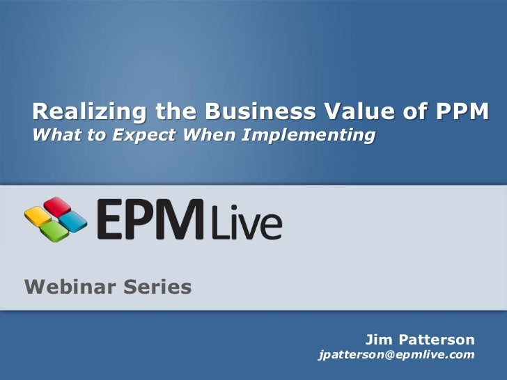Realizing the Business Value of PPM - What to Expect When Implementing PPM