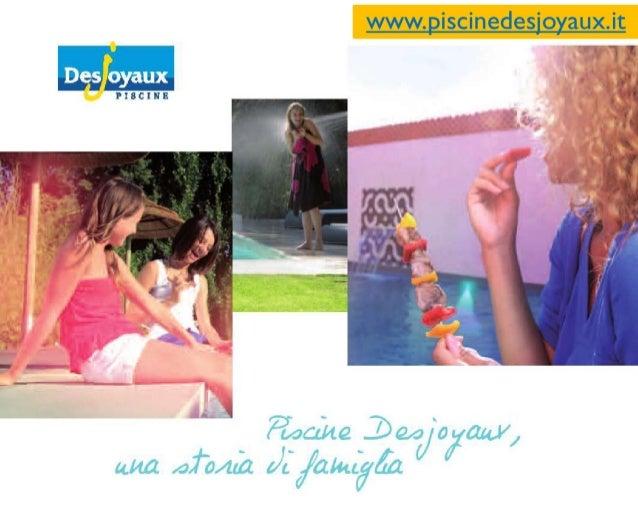 Desjoyaux Piscine Collegno è ilFlagship Store di PiscineDesjoyaux Italia, società attivanella realizzazione di piscineinte...