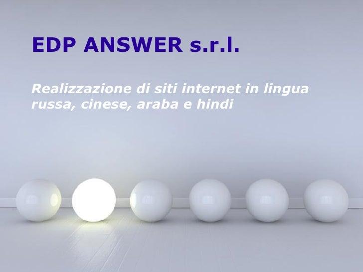 EDP ANSWER s.r.l. Realizzazione di siti internet in lingua russa, cinese, araba e hindi