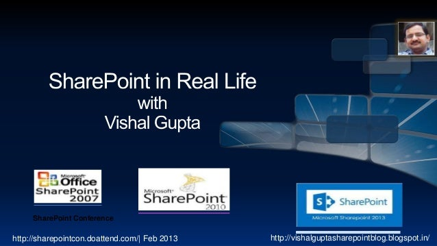 SharePoint Conferencehttp://sharepointcon.doattend.com/| Feb 2013   http://vishalguptasharepointblog.blogspot.in/
