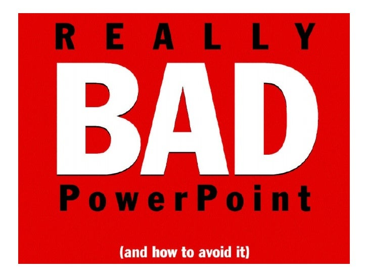 Really Bad PowerPoint