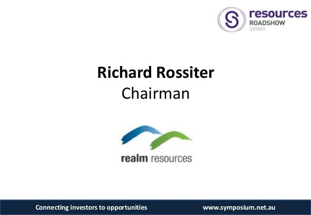 Richard Rossiter                       ChairmanConnecting investors to opportunities   www.symposium.net.au