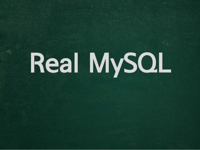 [PHPFest 2013] Real mysql