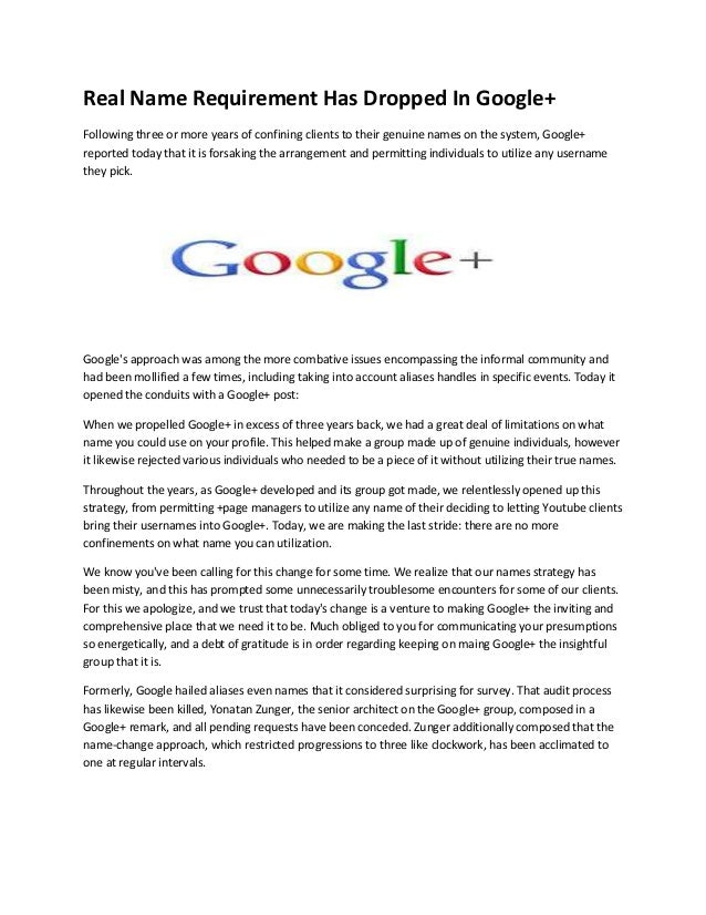 Real Name Requirement Has Dropped In Google+ Following three or more years of confining clients to their genuine names on ...